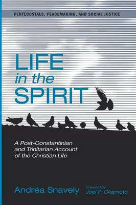 Life in the Spirit - Pentecostals, Peacemaking, and Social Justice 9 (Paperback)