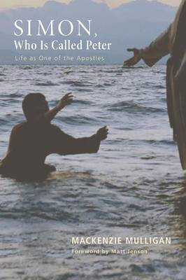 Simon, Who Is Called Peter: Life as One of the Apostles (Paperback)
