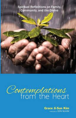 Contemplations from the Heart: Spiritual Reflections on Family, Community, and the Divine (Paperback)