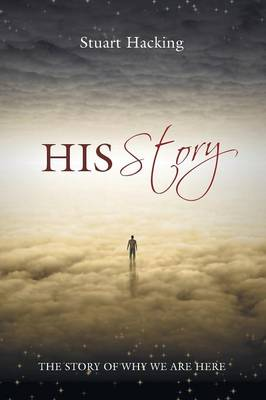 His Story: The Story of Why We Are Here (Paperback)