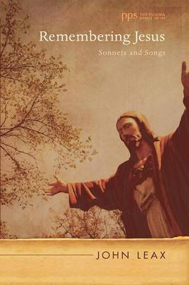 Remembering Jesus: Sonnets and Songs - Poiema Poetry (Paperback)