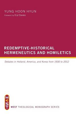 Redemptive-Historical Hermeneutics and Homiletics - West Theological Monograph (Paperback)