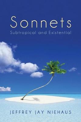 Sonnets: Subtropical and Existential (Paperback)