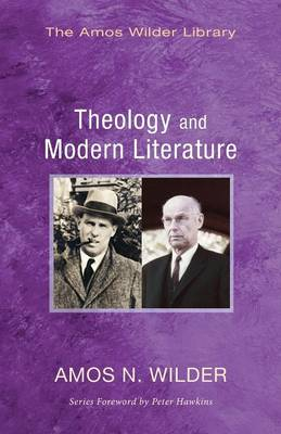 Theology and Modern Literature - Amos Wilder Library (Paperback)