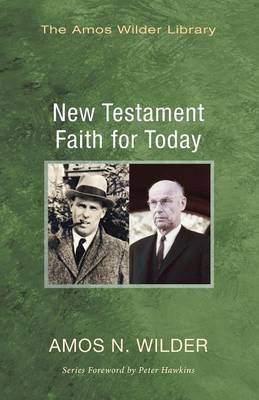New Testament Faith for Today - Amos Wilder Library (Paperback)
