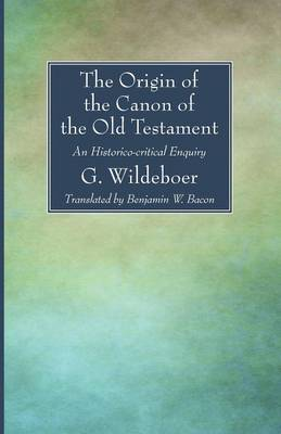 The Origin of the Canon of the Old Testament: An Historico-Critical Enquiry (Paperback)