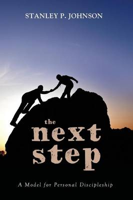 The Next Step: A Model for Personal Discipleship (Paperback)