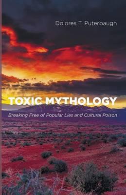 Toxic Mythology (Paperback)