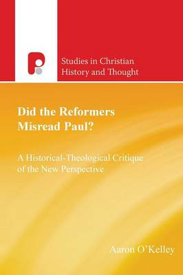 Did the Reformers Misread Paul? - Studies in Christian History and Thought (Paperback)