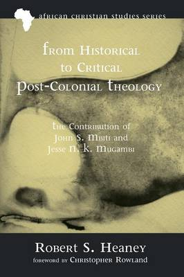 From Historical to Critical Post-Colonial Theology - African Christian Studies 9 (Paperback)