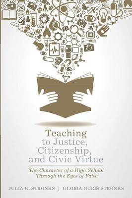 Teaching to Justice, Citizenship, and Civic Virtue (Paperback)