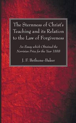 The Sternness of Christ's Teaching and Its Relation to the Law of Forgiveness (Paperback)