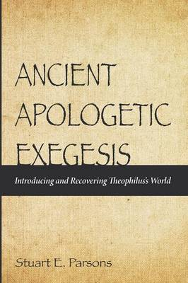 Ancient Apologetic Exegesis (Paperback)