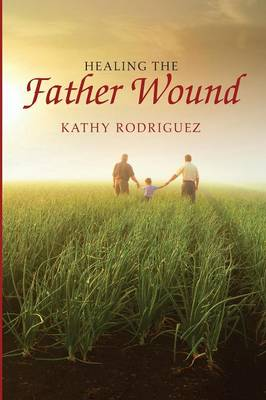 Healing the Father Wound (Paperback)