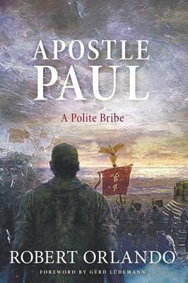 Apostle Paul: A Polite Bribe (Paperback)