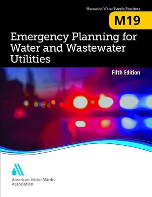 M19 Emergency Planning for Water and Wastewater Utilities (Paperback)