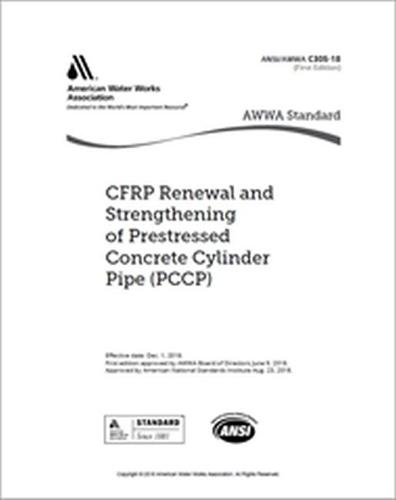AWWA C305-18 CFPR Renewal and Strengthening of Prestressed Concrete Cylinder Pipe (PCCP) (Paperback)