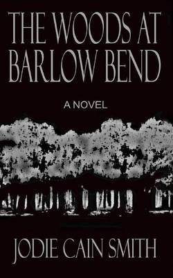 The Woods at Barlow Bend (Paperback)