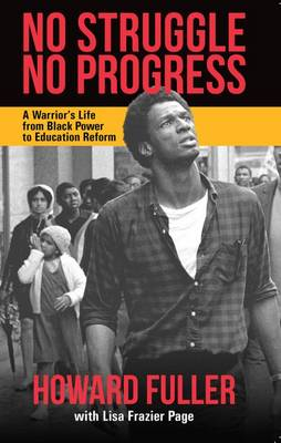 No Struggle, No Progress: A Warrior's Life from Black Power to Education Reform (Paperback)