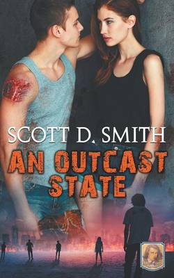 An Outcast State - Winner of the 2014 Dante Rossetti Award for YA Dystopian Novel (Paperback)