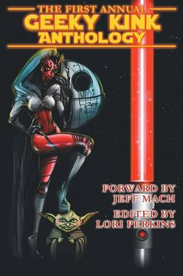 The First Annual Geeky Kink Anthology (Paperback)