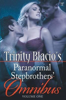 Trinity Blacio's Paranormal Stepbrothers Omnibus - Volume One (Paperback)