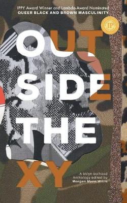 Outside the Xy: Black and Brown Queer Masculinity (Paperback)