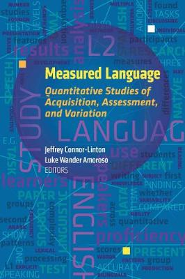 Measured Language: Quantitative Studies of Acquisition, Assessment, and Variation - Georgetown University Round Table on Languages and Linguistics series (Paperback)