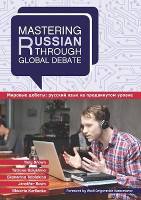 Mastering Russian through Global Debate - Mastering Languages through Global Debate (Paperback)