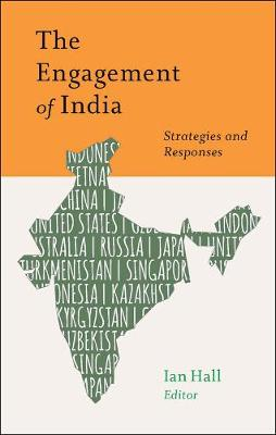 The Engagement of India: Strategies and Responses - South Asia in World Affairs series (Hardback)