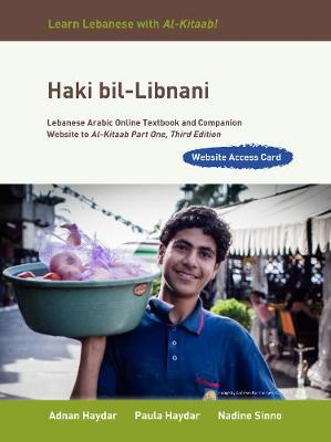 Haki bil-Libnani: Lebanese Arabic Online Textbook and Companion Website to Al-Kitaab Part One, Third Edition (Website Access Card), Student's Edition (Digital product license key)