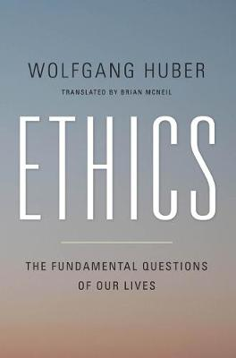 Ethics: The Fundamental Questions of Our Lives (Hardback)