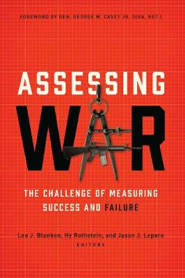 Assessing War: The Challenge of Measuring Success and Failure (Hardback)
