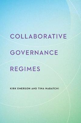 Collaborative Governance Regimes - Public Management and Change series (Paperback)