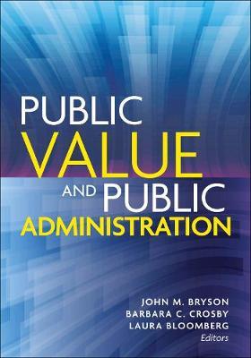 Public Value and Public Administration - Public Management and Change series (Hardback)