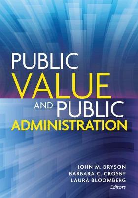 Public Value and Public Administration - Public Management and Change series (Paperback)