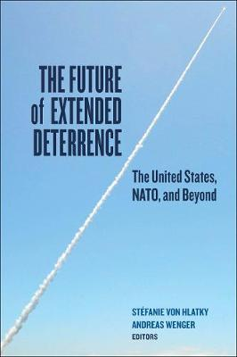The Future of Extended Deterrence: The United States, NATO, and Beyond (Hardback)