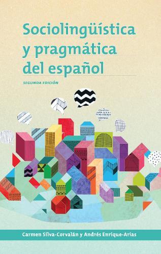 Sociolinguistica y pragmatica del espanol: segunda edicion - Georgetown Studies in Spanish Linguistics series (Hardback)