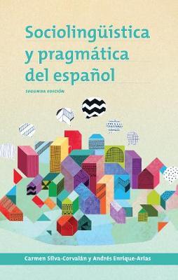 Sociolinguistica y pragmatica del espanol: segunda edicion - Georgetown Studies in Spanish Linguistics series (Paperback)