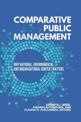 Comparative Public Management: Why National, Environmental, and Organizational Context Matters (Paperback)