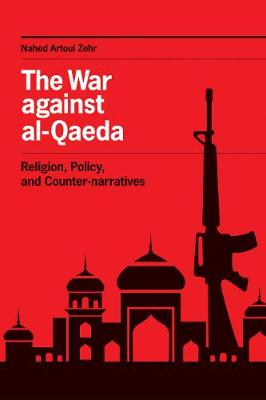 The War against al-Qaeda: Religion, Policy, and Counter-narratives (Hardback)
