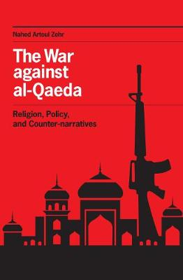 The War against al-Qaeda: Religion, Policy, and Counter-narratives (Paperback)
