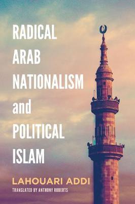 Radical Arab Nationalism and Political Islam (Paperback)