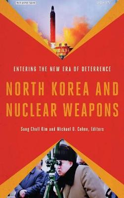 North Korea and Nuclear Weapons: Entering the New Era of Deterrence (Hardback)