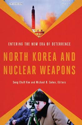 North Korea and Nuclear Weapons: Entering the New Era of Deterrence (Paperback)