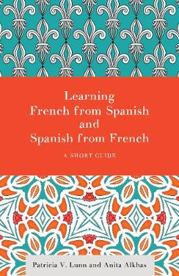 Learning French from Spanish and Spanish from French: A Short Guide (Hardback)