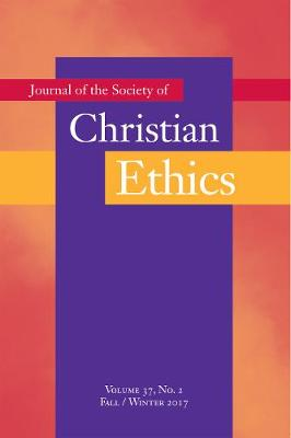 Journal of the Society of Christian Ethics: Fall/Winter 2017, Volume 37, No. 2 (Paperback)