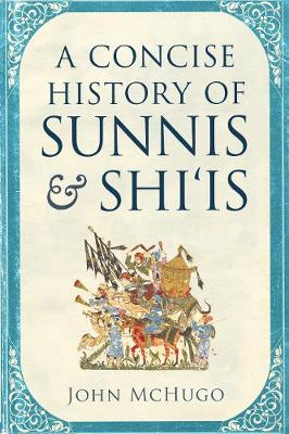 A Concise History of Sunnis and Shi'is (Paperback)