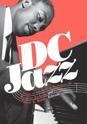 DC Jazz: Stories of Jazz Music in Washington, DC (Hardback)
