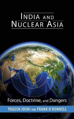 India and Nuclear Asia: Forces, Doctrine, and Dangers - South Asia in World Affairs series (Hardback)